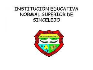 INSTITUCIN EDUCATIVA NORMAL SUPERIOR DE SINCELEJO Tomado del