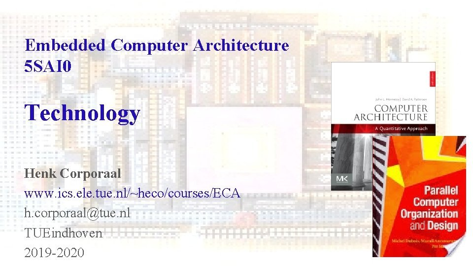 Embedded Computer Architecture 5 SAI 0 Technology Henk