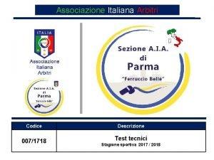 Associazione Italiana Arbitri QUALITY Codice 0071718 Descrizione Test