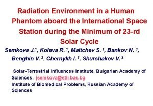 Radiation Environment in a Human Phantom aboard the