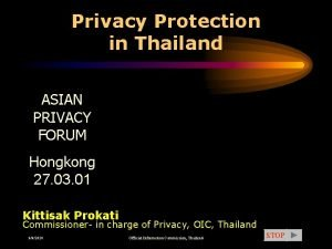 Privacy Protection in Thailand ASIAN PRIVACY FORUM Hongkong