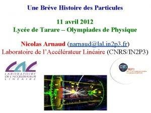 Une Brve Histoire des Particules 11 avril 2012
