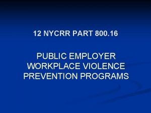 12 NYCRR PART 800 16 PUBLIC EMPLOYER WORKPLACE