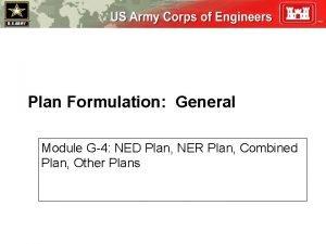 Plan Formulation General Module G4 NED Plan NER