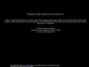 Infrageniculate bypass graft entrapment Jeffrey P Carpenter MD
