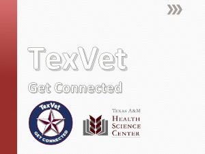 Tex Vet Get Connected Tex Vet Missions One