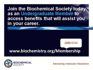Join the Biochemical Society today as an Undergraduate