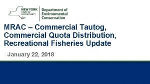 1 MRAC Commercial Tautog Commercial Quota Distribution Recreational