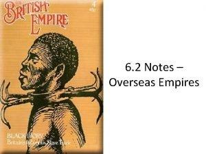 6 2 Notes Overseas Empires WarmUp Photo Analysis