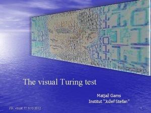 The visual Turing test Matja Gams Institut Joef