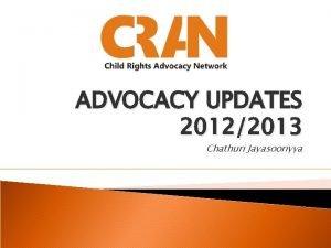 ADVOCACY UPDATES 20122013 Chathuri Jayasooriyya CHILD CENTRIC BUDGET
