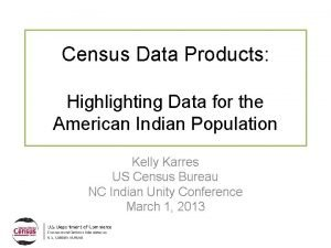 Census Data Products Highlighting Data for the American