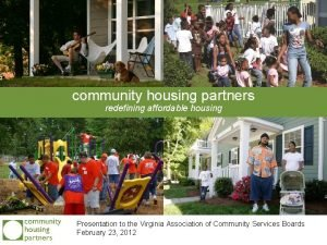 community housing partners redefining affordable housing Presentation to