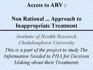 Access to ARV Non Rational Approach to Inappropriate
