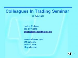 Colleagues In Trading Seminar 17 Feb 2007 John