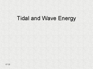 Tidal and Wave Energy 07 25 How it