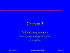 Chapter 5 Software Requirements Description and specification of