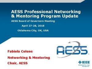 AESS Professional Networking Mentoring Program Update AESS Board