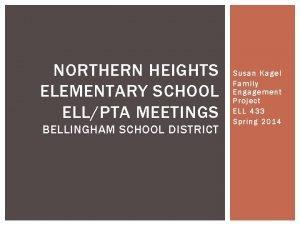 NORTHERN HEIGHTS ELEMENTARY SCHOOL ELLPTA MEETINGS BELLINGHAM SCHOOL