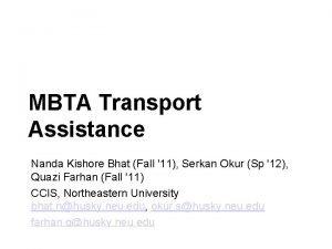 ComputerHuman Interaction Spring 2012 MBTA Transport Assistance Nanda