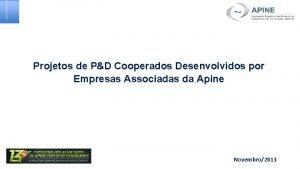 Projetos de PD Cooperados Desenvolvidos por Empresas Associadas