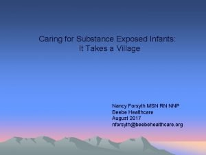 Caring for Substance Exposed Infants It Takes a