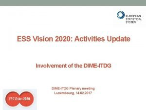 ESS Vision 2020 Activities Update Involvement of the