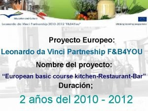 Proyecto Europeo Leonardo da Vinci Partneship FB 4