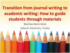 Transition from journal writing to academic writing How
