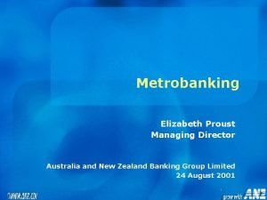 Metrobanking Elizabeth Proust Managing Director Australia and New