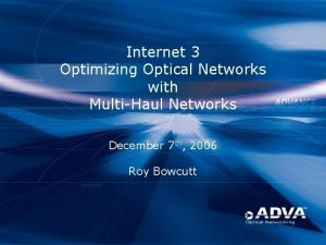Internet 3 Optimizing Optical Networks with MultiHaul Networks