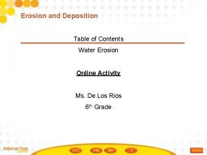 Erosion and Deposition Table of Contents Water Erosion