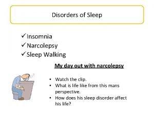Disorders of Sleep Insomnia Narcolepsy Sleep Walking My
