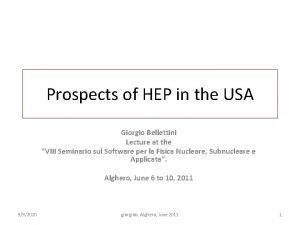 Prospects of HEP in the USA Giorgio Bellettini