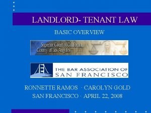 LANDLORD TENANT LAW BASIC OVERVIEW RONNETTE RAMOS CAROLYN