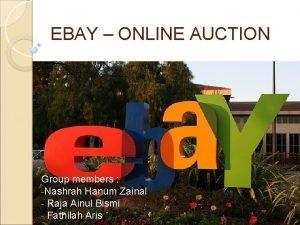 EBAY ONLINE AUCTION Group members Nashrah Hanum Zainal