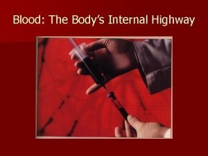 Blood The Bodys Internal Highway I Three main