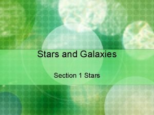 Stars and Galaxies Section 1 Stars A Patterns