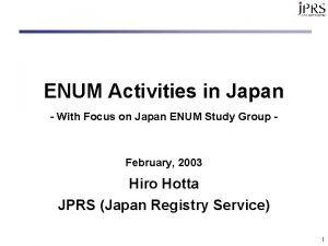 ENUM Activities in Japan With Focus on Japan