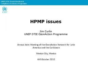 UNEP DTIE Ozon Action Branch Compliance Assistance Programme