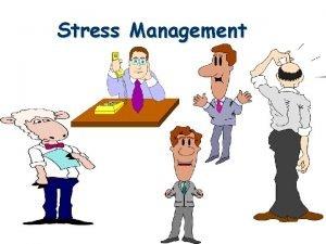 Stress Management WHAT IS STRESS l l Stress