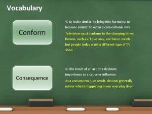 Vocabulary Conform V to make similar to bring