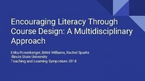 Encouraging Literacy Through Course Design A Multidisciplinary Approach