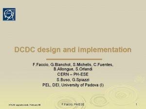 DCDC design and implementation F Faccio G Blanchot