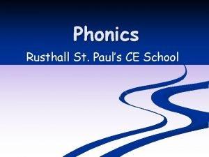 Phonics Rusthall St Pauls CE School Phonics Consists