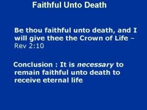 Faithful Unto Death Be thou faithful unto death