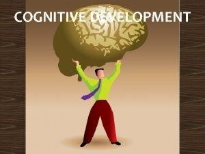 COGNITIVE DEVELOPMENT LEQ 1 What are Piagets four