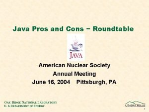 Java Pros and Cons Roundtable American Nuclear Society