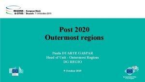 Post 2020 Outermost regions Paula DUARTE GASPAR Head