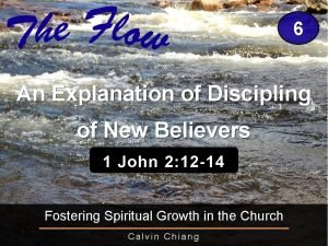 6 An Explanation of Discipling of New Believers